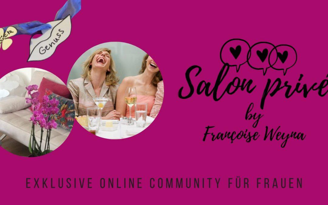 Salon privé by Françoise Weyna: Exklusive Online Frauen-Community von Dez. 2020 bis Feb. 2021